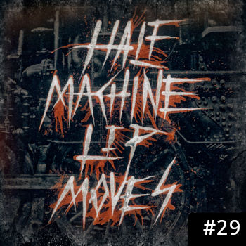 Half Machine Lip Moves logo with '#29' on it.