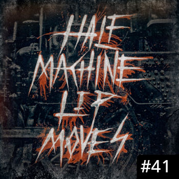 Half Machine Lip Moves logo with '#41' on it.