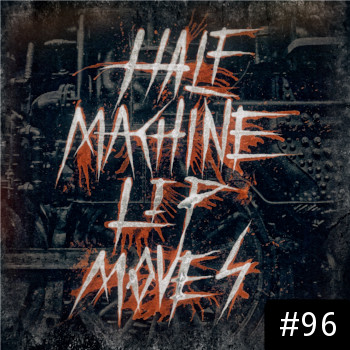 Half Machine Lip Moves logo with '#96' on it.